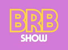 BRB Show